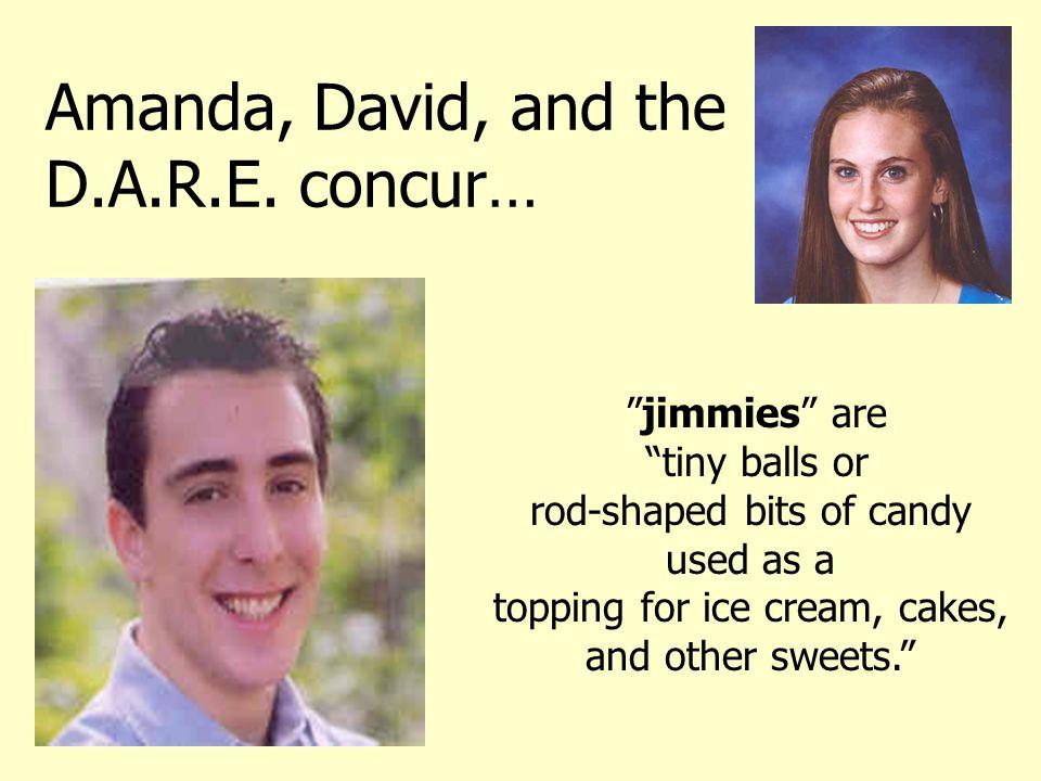 Amanda, David, and the D.A.R.E.