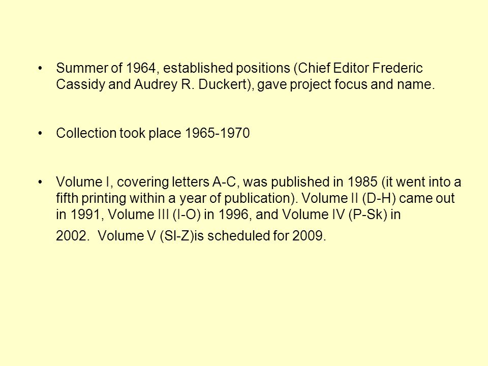 Summer of 1964, established positions (Chief Editor Frederic Cassidy and Audrey R.