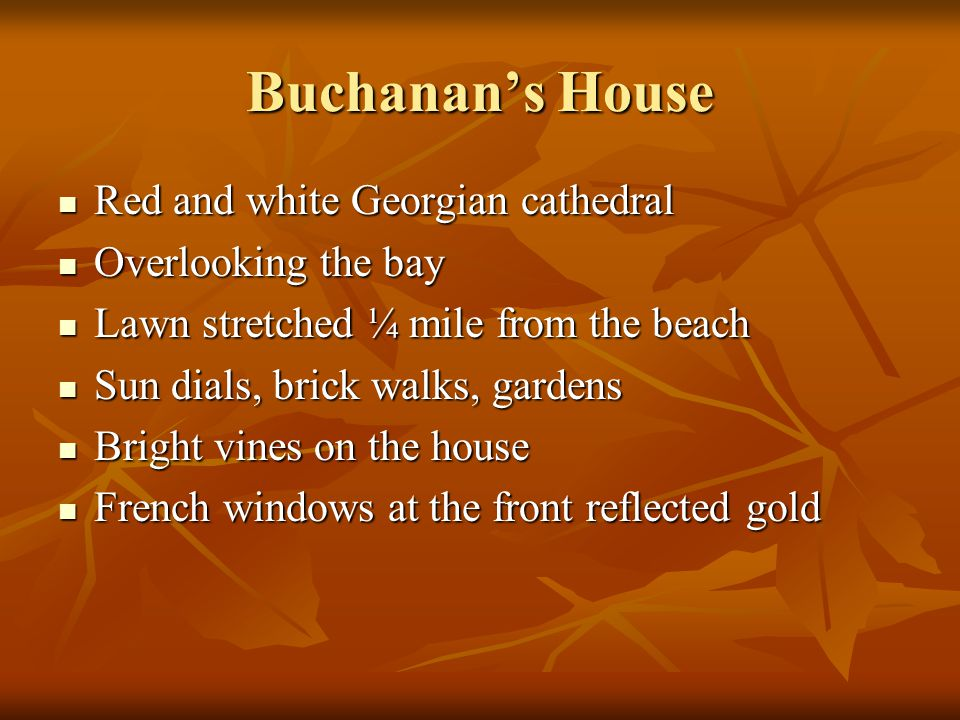 Buchanan's House Red and white Georgian cathedral Red and white Georgian cathedral Overlooking the bay Overlooking the bay Lawn stretched ¼ mile from