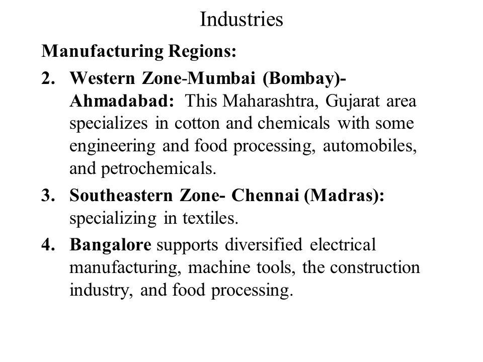 Industries Manufacturing Regions: 1.Kolkata (Calcutta) and Jamshedpur form an emerging industrial region in northeastern India. –Calcutta forms the ce