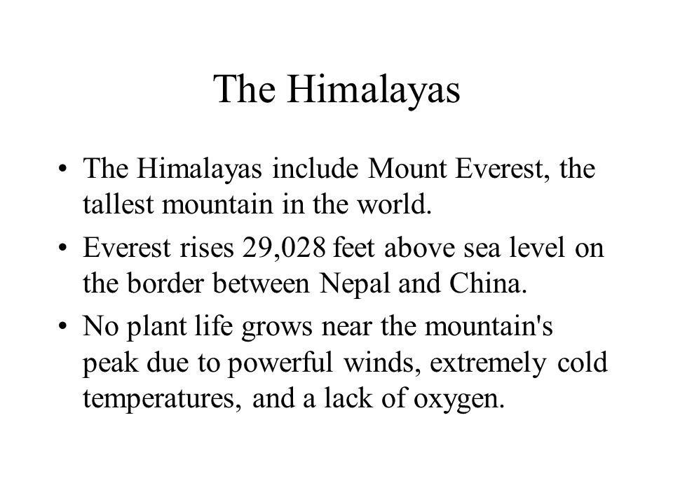 Himalaya Himalaya means abode of snow The largest and highest mountain system in Asia, forming a broad continuous arc for nearly 2600 km (1600 mi) alo