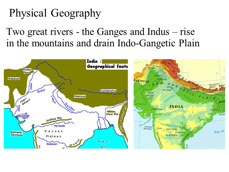 Indo-Gangetic Plain Indo-Gangetic Plain stretches from Indus valley of Pakistan to lower Gangetic delta of Bangladesh Two regions within the plain West- Indus Valley- Punjab and Hariyana East beyond the Delhi Ridge stretching up to Bangladesh This alluvial plain constitutes the heartland of the Indian civilization Prof.