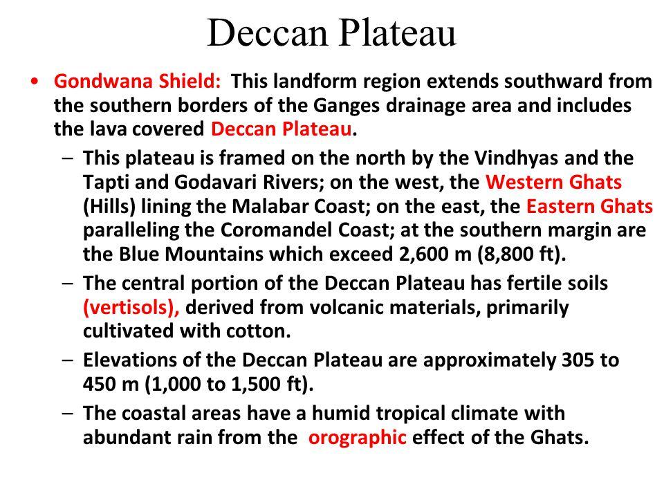 Deserts / Plateaus Thar Desert Deccan Plateau Tibetan Plateau