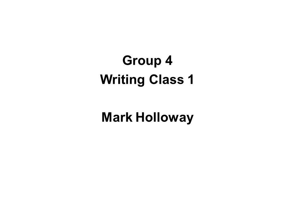 Group 4 Writing Class 1 Mark Holloway