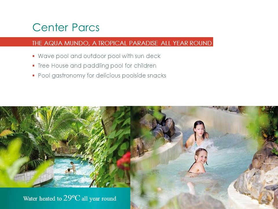 Center Parcs THE AQUA MUNDO, A TROPICAL PARADISE ALL YEAR ROUND  Wave pool and outdoor pool with sun deck  Tree House and paddling pool for children