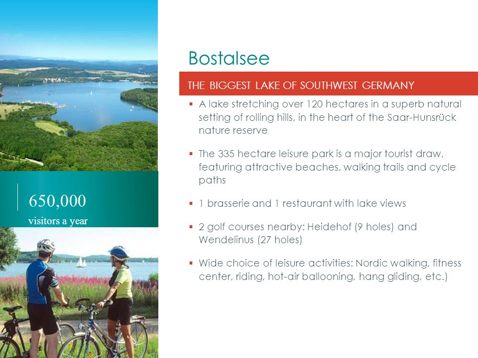 Bostalsee A HUGE VARIETY OF AQUATIC LEISURE AND SPORT ACTIVITIES  Outstanding water quality suitable for: swimming, sailing, diving, pedal boating, windsurfing, fishing, canoeing, boat rides, etc.