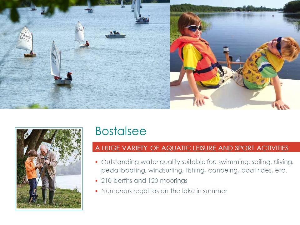 Bostalsee A HUGE VARIETY OF AQUATIC LEISURE AND SPORT ACTIVITIES  Outstanding water quality suitable for: swimming, sailing, diving, pedal boating, w