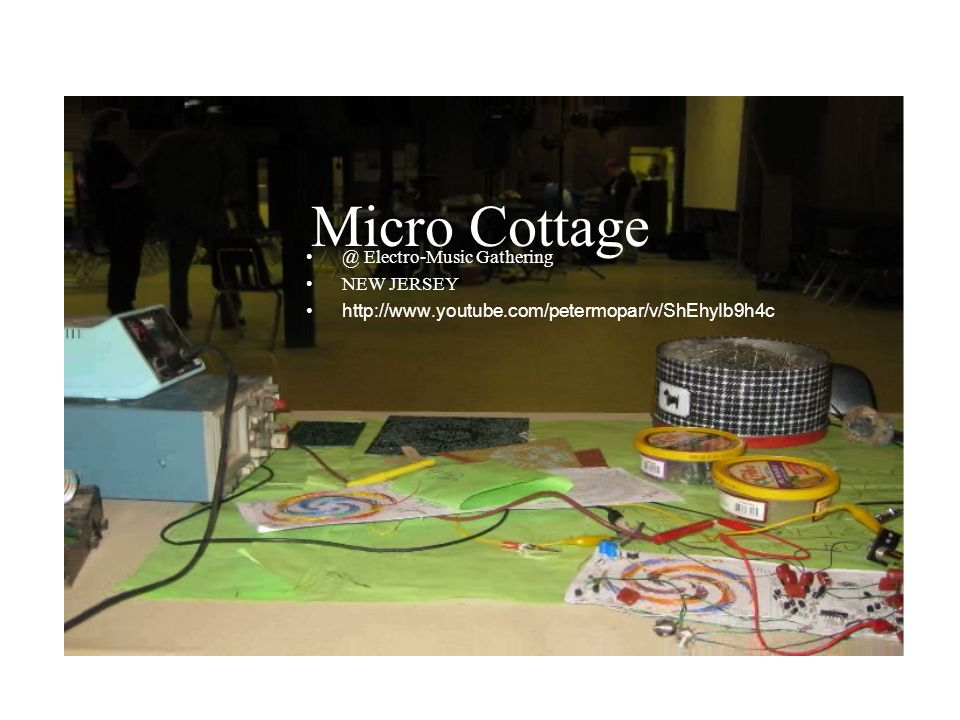 Micro Cottage @ Electro-Music Gathering NEW JERSEY http://www.youtube.com/petermopar/v/ShEhyIb9h4c