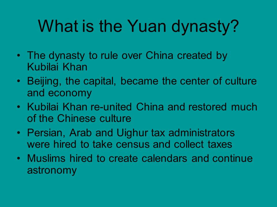 What is the Yuan dynasty? The dynasty to rule over China created by Kubilai Khan Beijing, the capital, became the center of culture and economy Kubila