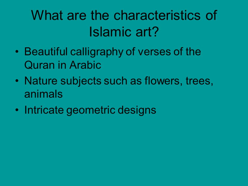 What are the characteristics of Islamic art.