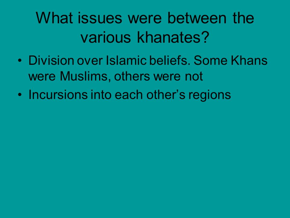 What issues were between the various khanates. Division over Islamic beliefs.