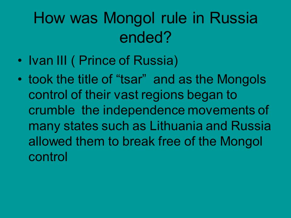 How was Mongol rule in Russia ended.