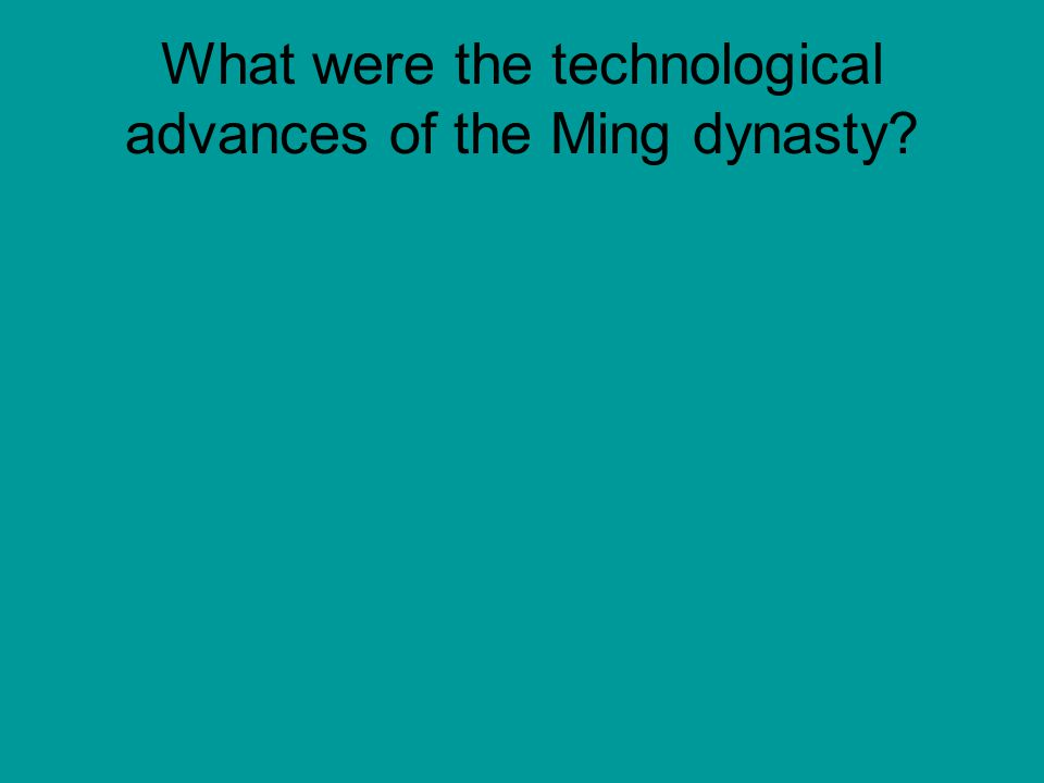 What were the technological advances of the Ming dynasty