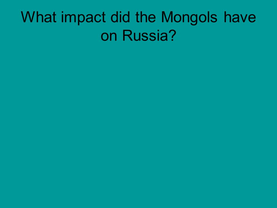 What impact did the Mongols have on Russia?