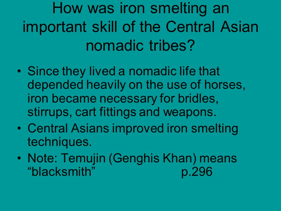 How was iron smelting an important skill of the Central Asian nomadic tribes.
