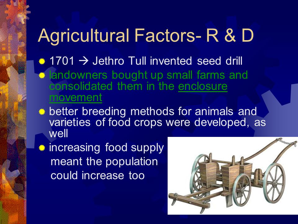 Factors of Production: Land  Great Britain had great natural resources  coal for fuel  iron for steel & machinery  waterways (rivers & canals) to generate power and transport raw materials and goods