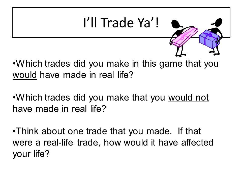 I'll Trade Ya'.