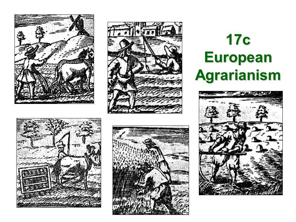 17c European Agrarianism