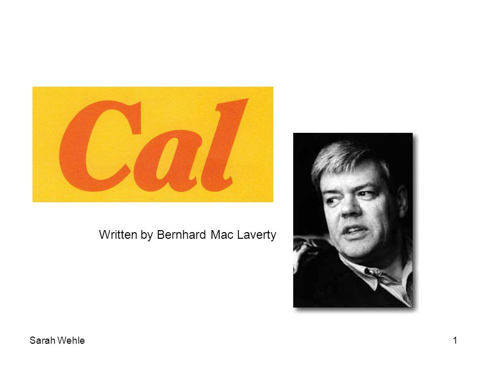 Sarah Wehle1 Written by Bernhard Mac Laverty