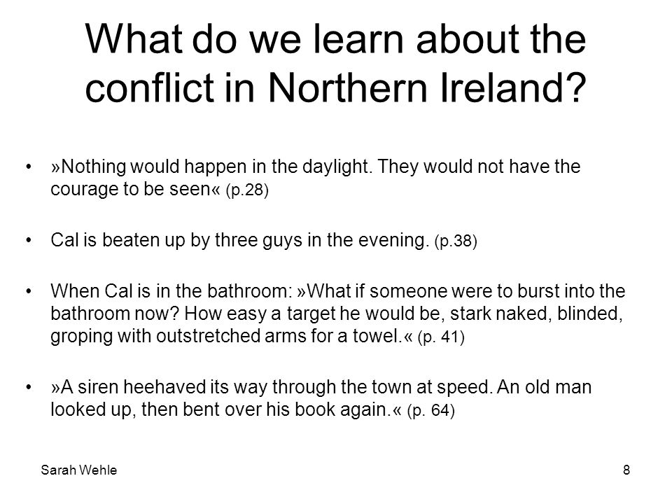 Sarah Wehle What do we learn about the conflict in Northern Ireland.