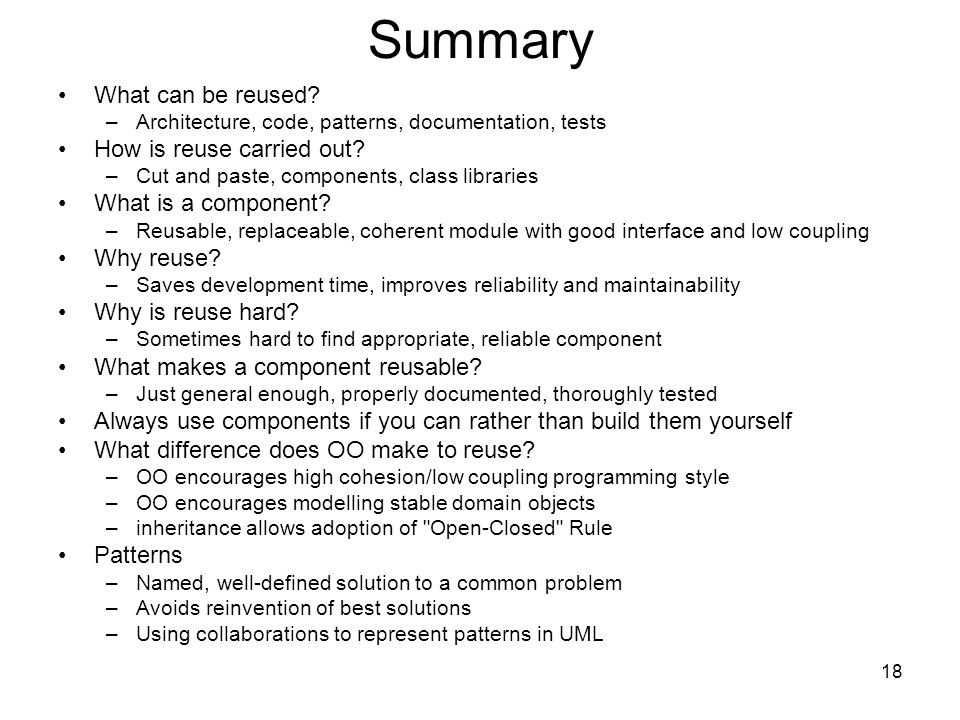 18 Summary What can be reused.