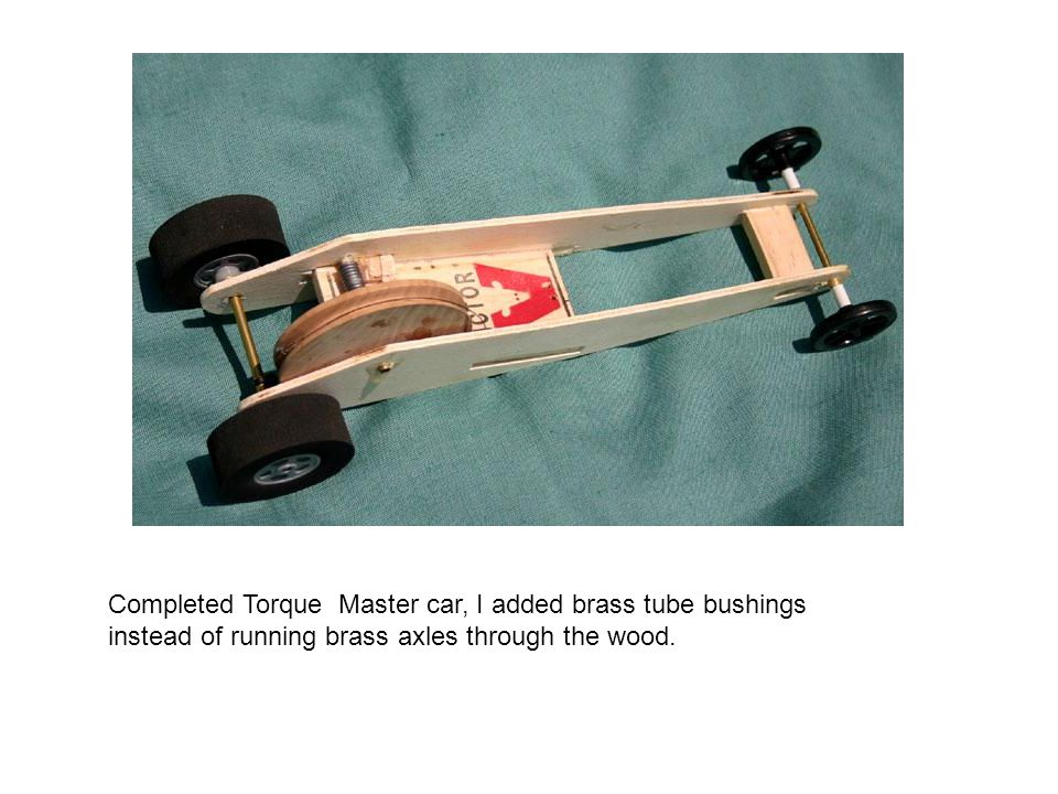 Completed Torque Master car, I added brass tube bushings instead of running brass axles through the wood.