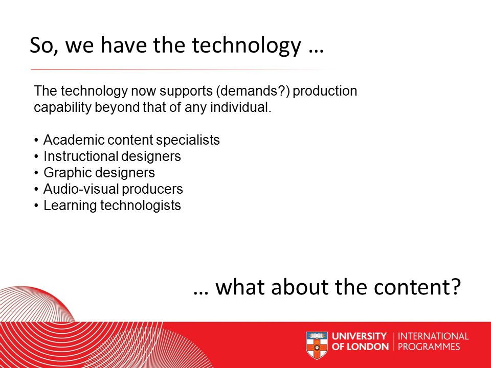 Worldwide Access | Opportunity | International Standards So, we have the technology … … what about the content.