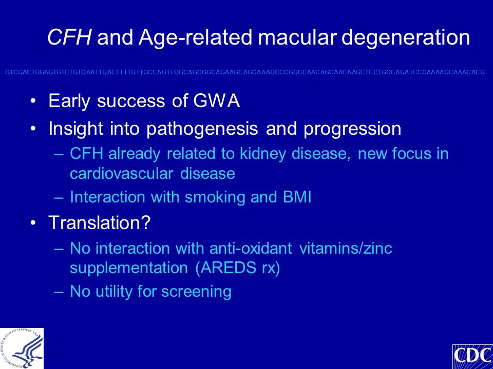 Early success of GWA Insight into pathogenesis and progression –CFH already related to kidney disease, new focus in cardiovascular disease –Interaction with smoking and BMI Translation.