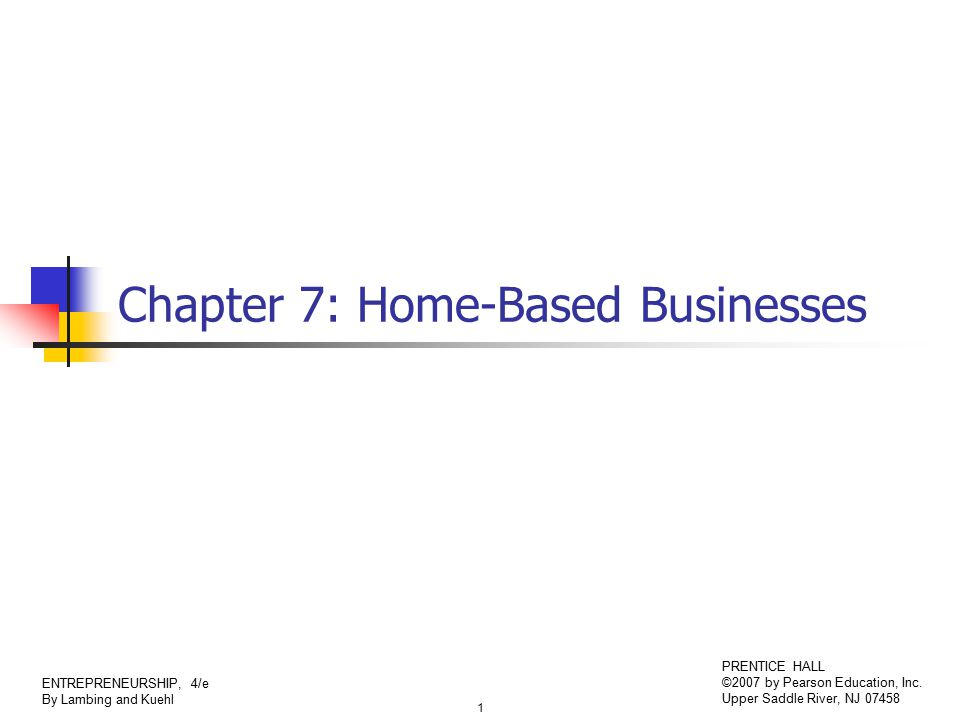 2 ENTREPRENEURSHIP, 4/e By Lambing and Kuehl PRENTICE HALL ©2007 by Pearson Education, Inc.