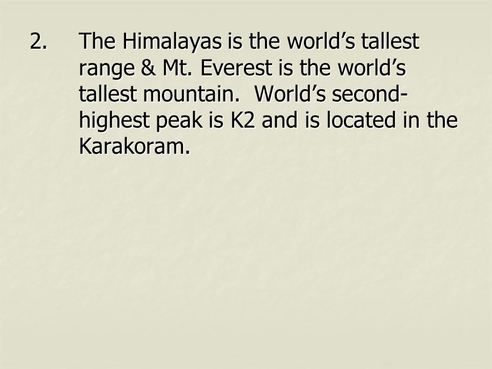 2.The Himalayas is the world's tallest range & Mt.