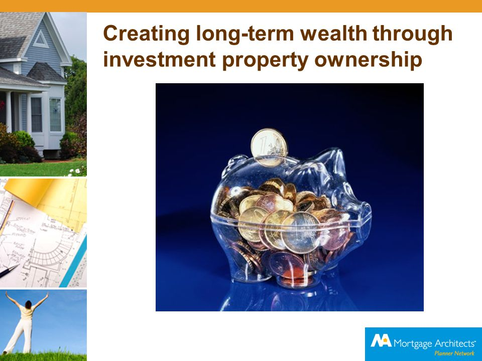 First, why investment property ownership.