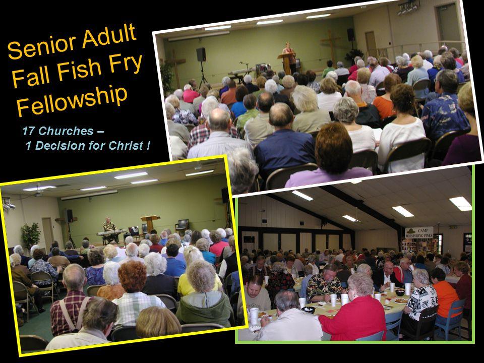 Senior Adult Fall Fish Fry Fellowship 17 Churches – 1 Decision for Christ !