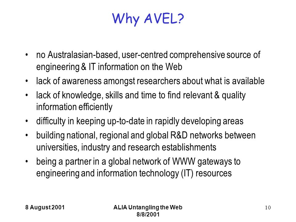 8 August 2001ALIA Untangling the Web 8/8/2001 10 Why AVEL.