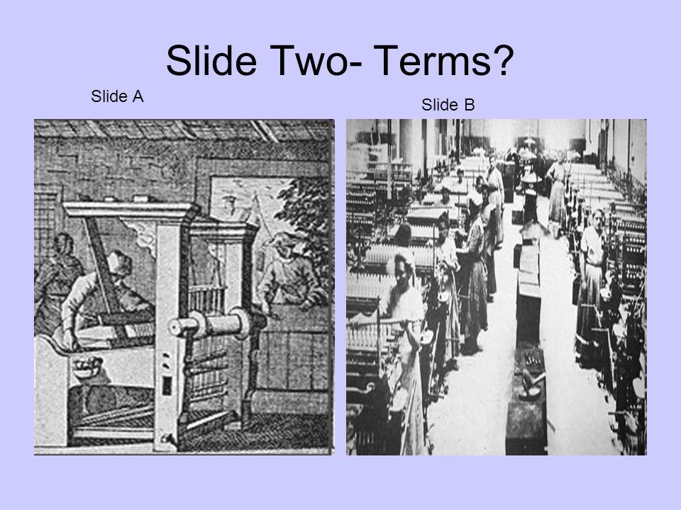 Slide Two- Terms? Slide A Slide B