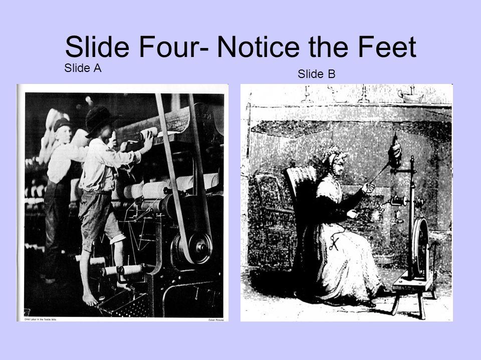 Slide Four- Notice the Feet Slide A Slide B