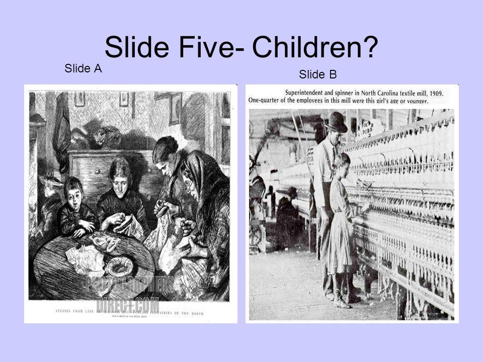 Slide Five- Children? Slide A Slide B