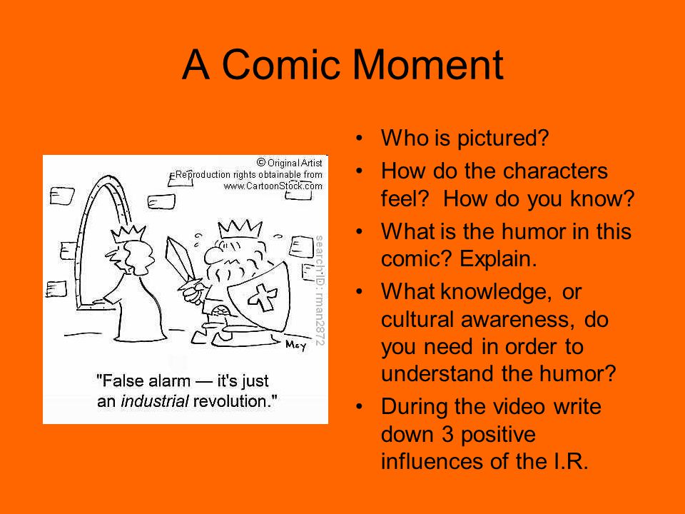 A Comic Moment Who is pictured? How do the characters feel? How do you know? What is the humor in this comic? Explain. What knowledge, or cultural awa