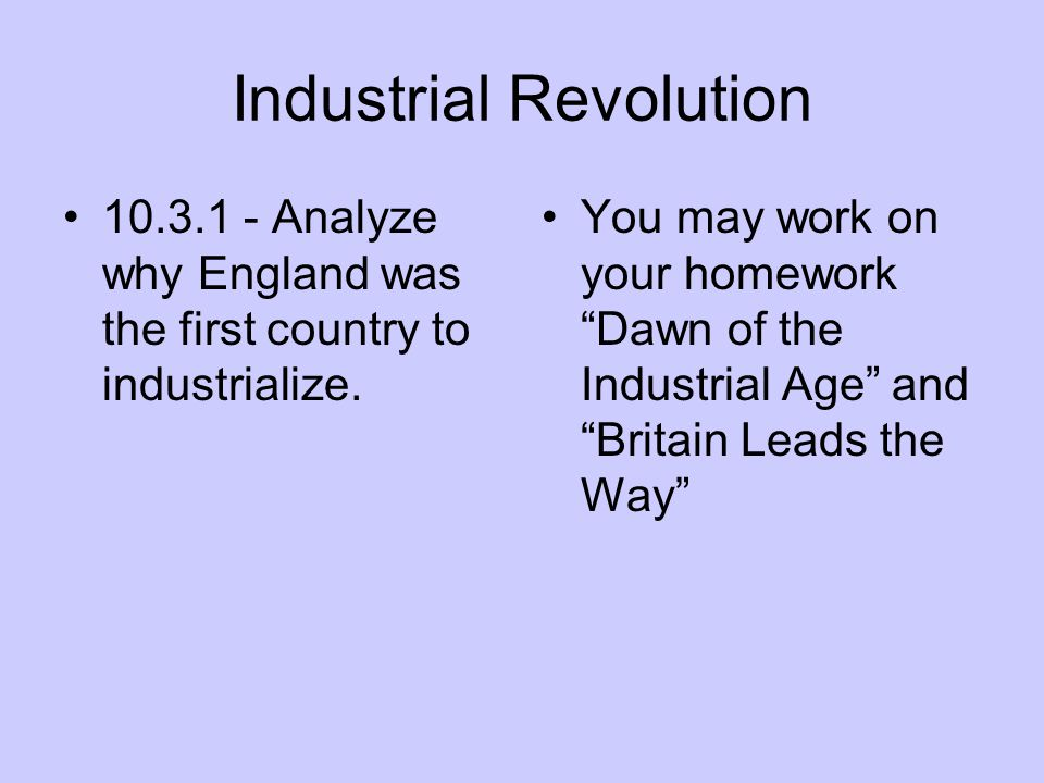 Quickwrite What advantage does Britain have because they are the first to industrialize?