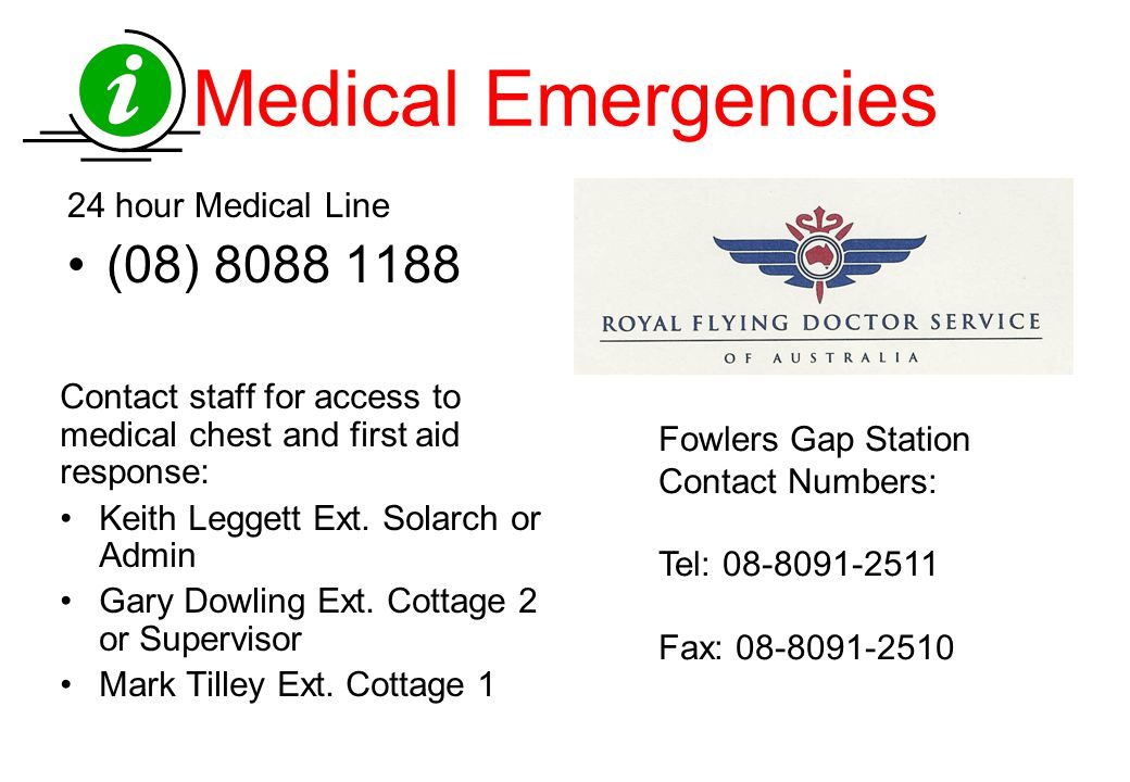 Medical Emergencies 24 hour Medical Line (08) 8088 1188 Contact staff for access to medical chest and first aid response: Keith Leggett Ext. Solarch o