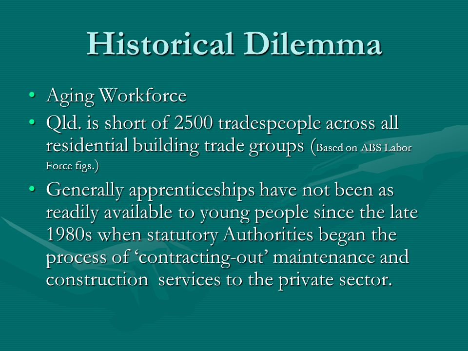 Historical Dilemma Aging WorkforceAging Workforce Qld.