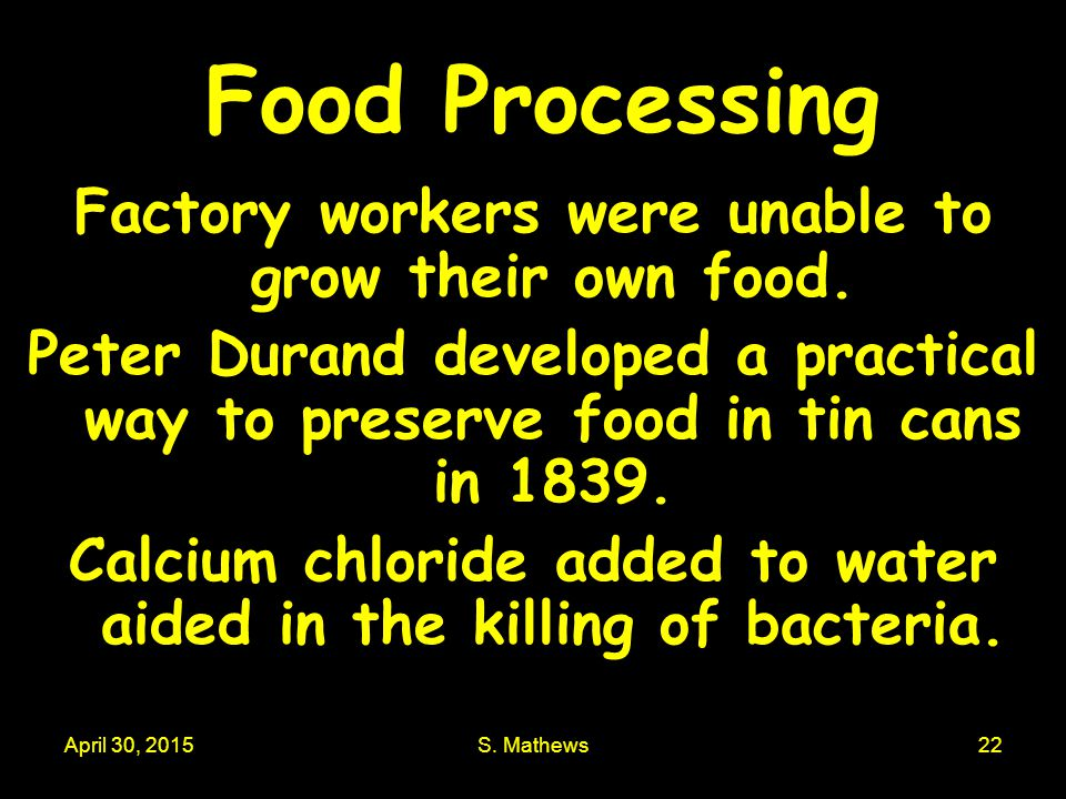 April 30, 2015S. Mathews22 Food Processing Factory workers were unable to grow their own food.
