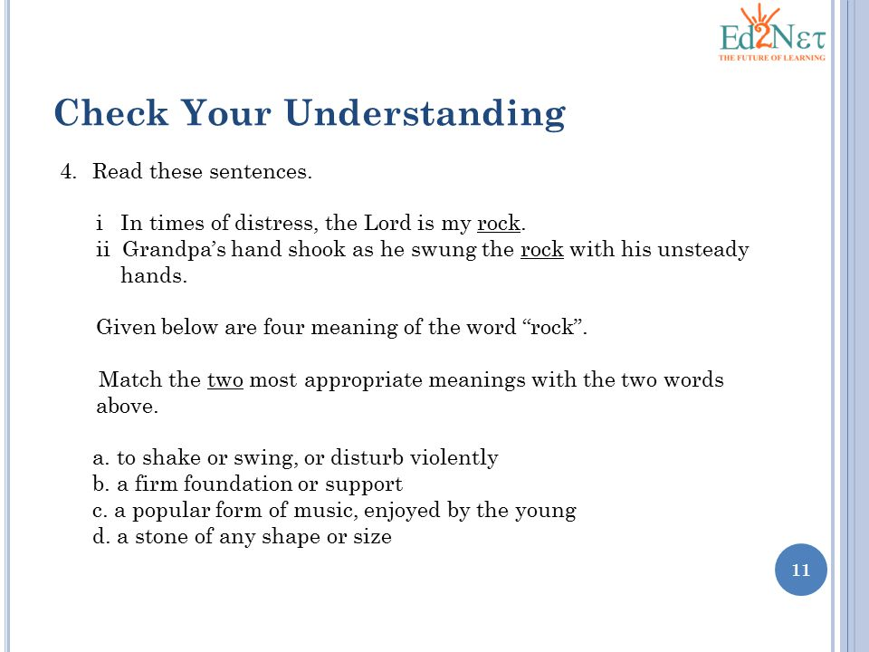 11 Check Your Understanding 4.Read these sentences.