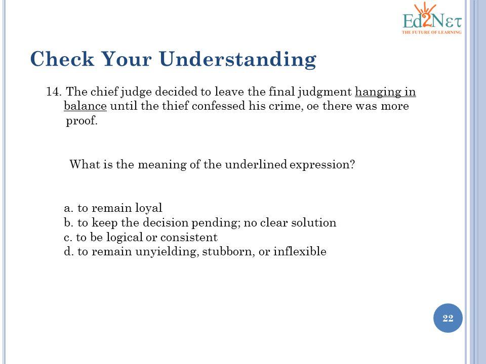 22 Check Your Understanding 14.