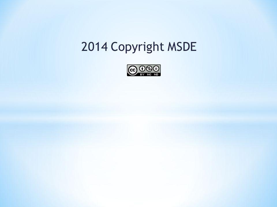2014 Copyright MSDE