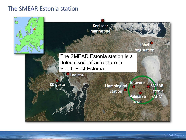 SMEAR Estonia The SMEAR Estonia station The SMEAR Estonia station is a delocalised infrastructure in South-East Estonia.