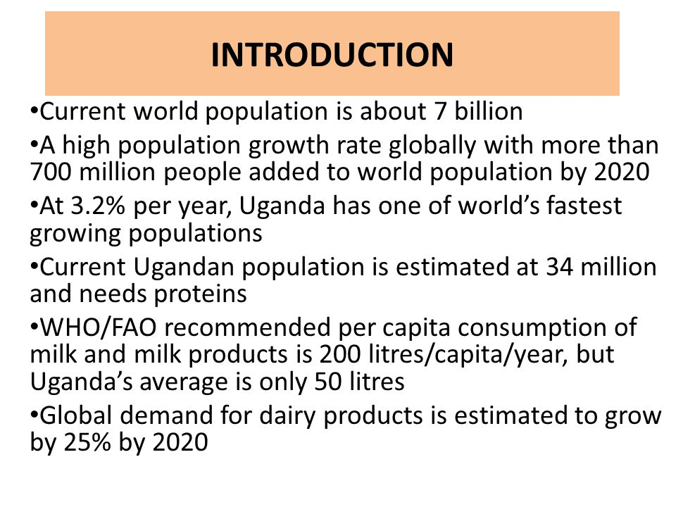 INTRODUCTION Current world population is about 7 billion A high population growth rate globally with more than 700 million people added to world popul