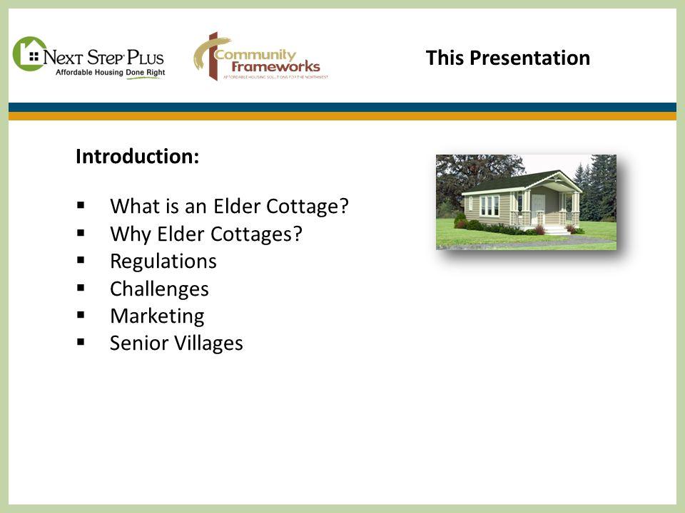 Elder Cottage What is an Elder Cottage.