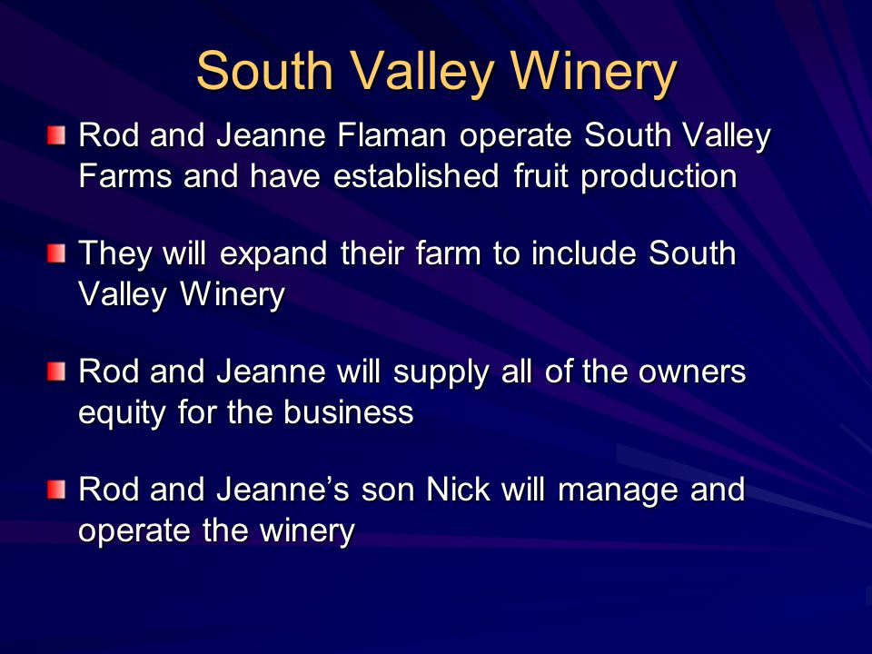 South Valley Winery Rod and Jeanne Flaman operate South Valley Farms and have established fruit production They will expand their farm to include Sout