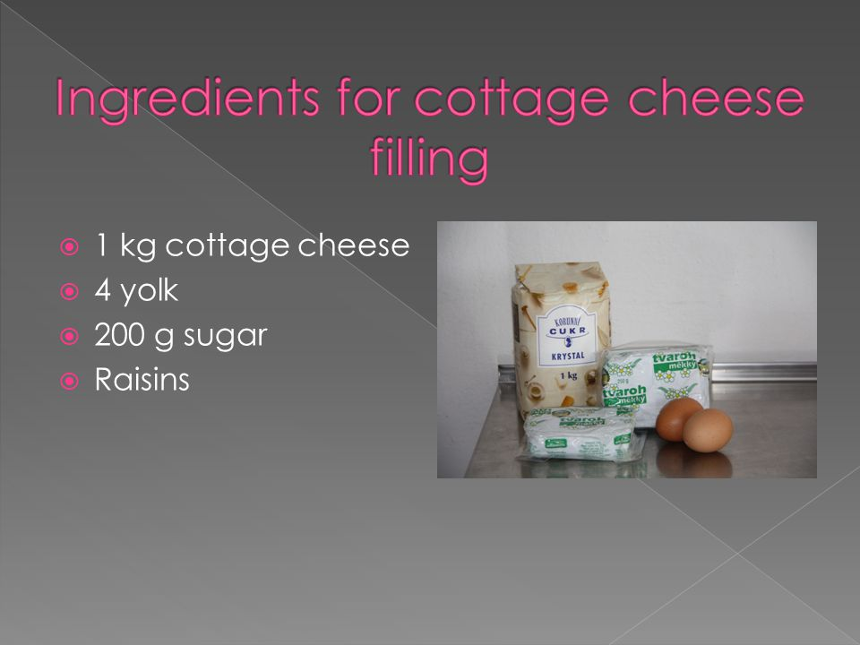  Mix cottage cheese with yolk, sugar and raisins  You can add a little milk to be well spread