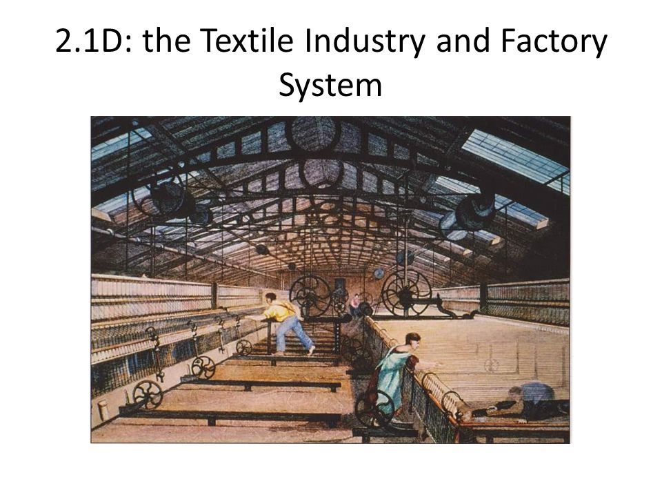 2.1D: the Textile Industry and Factory System
